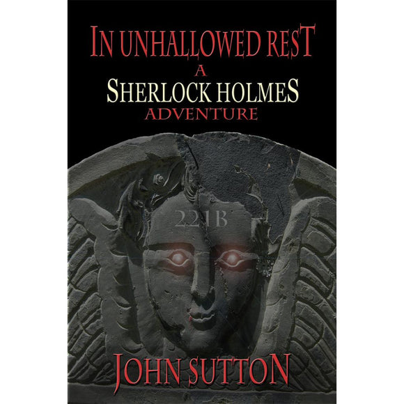 In Unhallowed Rest – A Sherlock Holmes Adventure