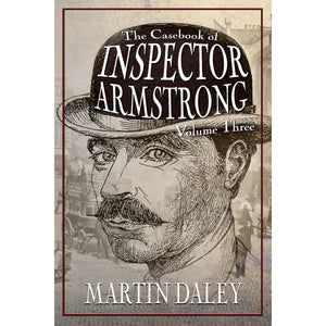 The Casebook of Inspector Armstrong - Volume 3