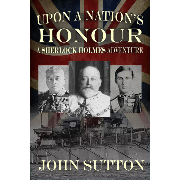 Upon a Nation's Honour - A Sherlock Holmes Adventure