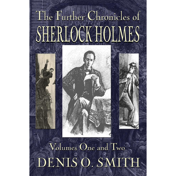 The Further Chronicles of Sherlock Holmes – Volumes 1 and 2, Hardback