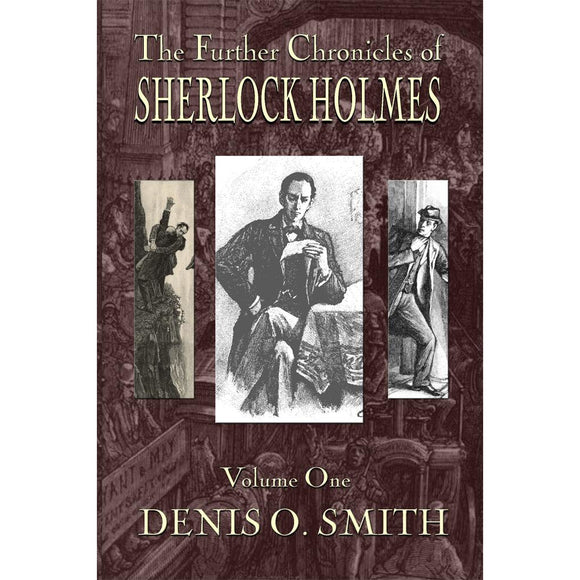 The Further Chronicles of Sherlock Holmes – Volume 1