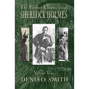The Further Chronicles of Sherlock Holmes – Volume 2