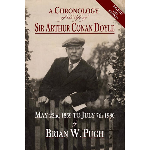 A Chronology of the Life of Sir Arthur Conan Doyle – Revised 2018 Edition
