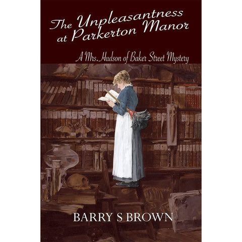 The Unpleasantness at Parkerton Manor (Mrs. Hudson of Baker Street Book 1)