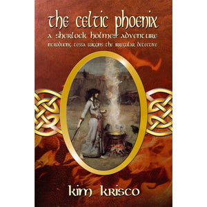 The Celtic Phoenix: A Sherlock Holmes Adventure