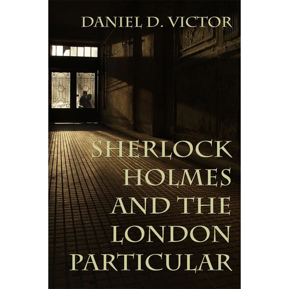 Sherlock Holmes and The London Particular (Sherlock Holmes and the American Literati Book 5)