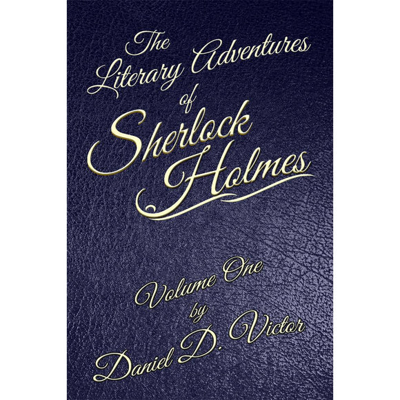 The Literary Adventures of Sherlock Holmes Volume 1