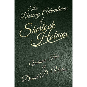 The Literary Adventures of Sherlock Holmes Volume 2