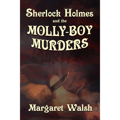Sherlock Holmes and The Molly Boy Murders