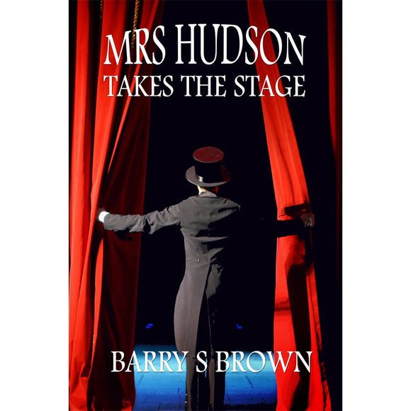 Mrs. Hudson Takes The Stage (Mrs. Hudson of Baker Street Book 6)