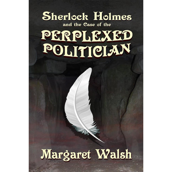 Sherlock Holmes and The Case of The Perplexed Politician