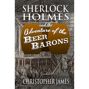 Sherlock Holmes and The Adventure of the Beer Barons