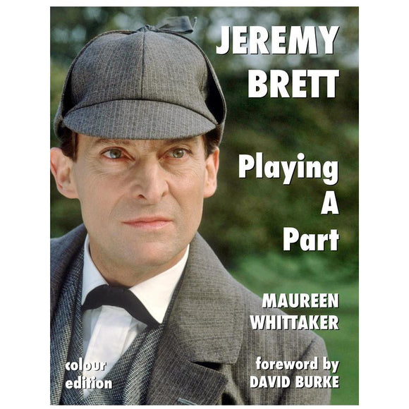 Jeremy Brett - Playing A Part (Colour Paperback Edition)