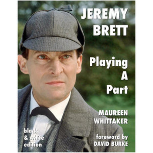 Jeremy Brett - Playing A Part (B&W Paperback Edition)