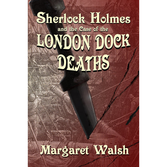 Sherlock Holmes and The Case of The London Dock Deaths