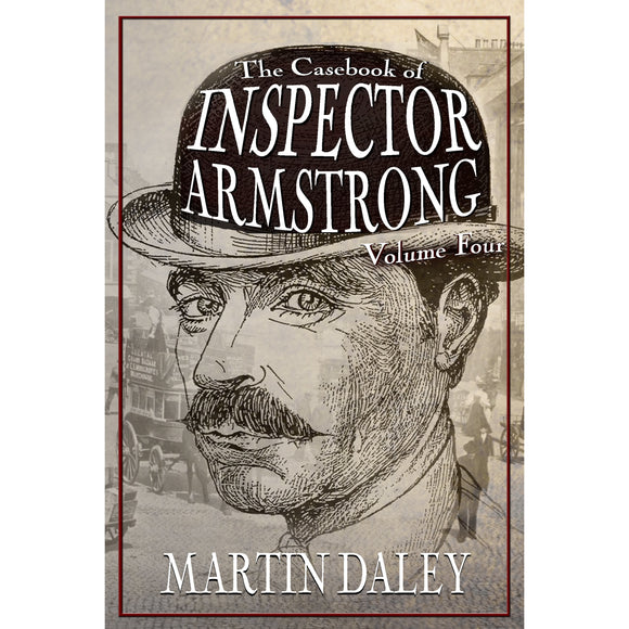 The Casebook of Inspector Armstrong - Volume 4