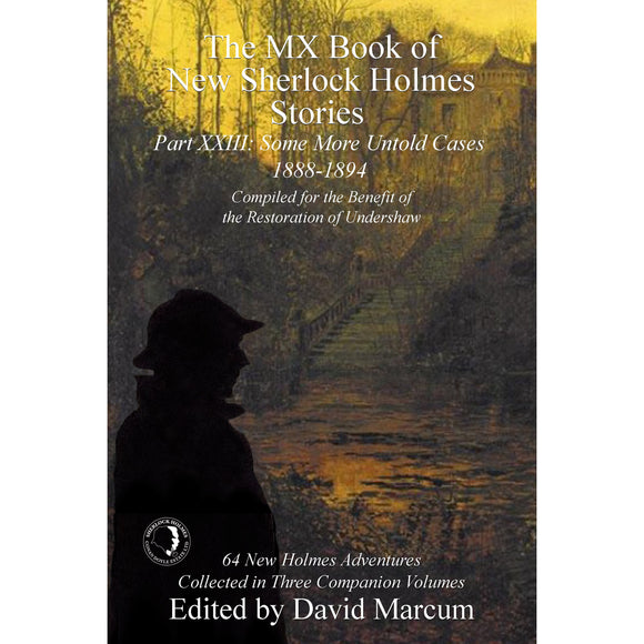 The MX Book of New Sherlock Holmes Stories Some More Untold Cases Part XXIII: 1888-1894 - Hardcover