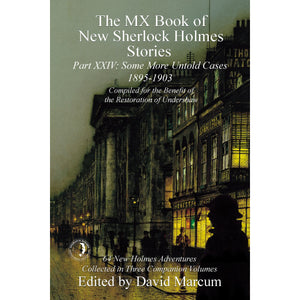 The MX Book of New Sherlock Holmes Stories Some More Untold Cases Part XXIV: 1895-1903 - Paperback