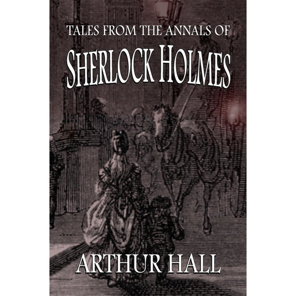 Tales From The Annals of Sherlock Holmes