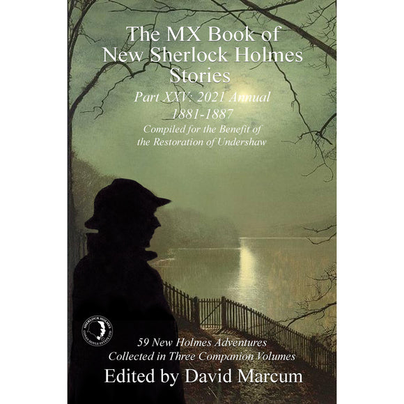 The MX Book of New Sherlock Holmes Stories Part XXV: 2021 Annual (1881-1888) Hardcover