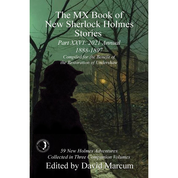 The MX Book of New Sherlock Holmes Stories Part XXVI: 2021 Annual (1889-1897) Paperback