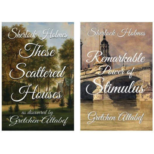 Scattered Houses and Remarkable Stimulus - Two Holmes Novels Bundle