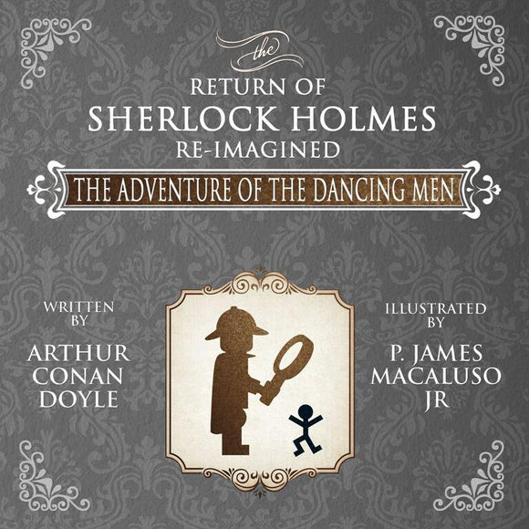 The Adventure of the Dancing Men–The Return of Sherlock Holmes Re-Imagined