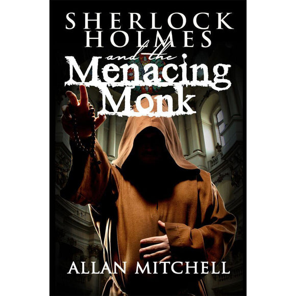 Sherlock Holmes and the Menacing Monk