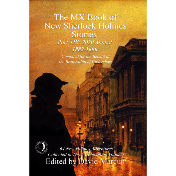 The MX Book of New Sherlock Holmes Stories Part XIX – 2020 Annual (1882-1890) Hardcover