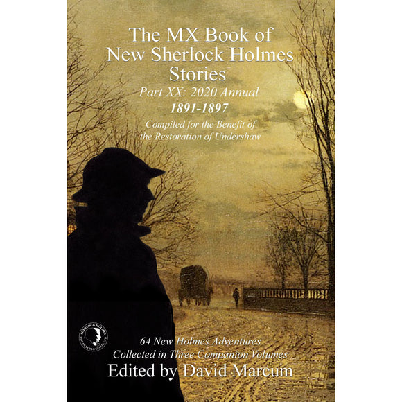 The MX Book of New Sherlock Holmes Stories Part XX: 2020 Annual (1891-1897) Hardcover