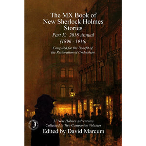 The MX Book of New Sherlock Holmes Stories - Part X: 2018 Annual (1896-1916) Hardcover