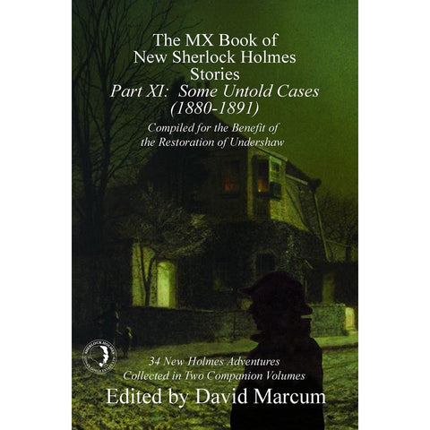 The MX Book of New Sherlock Holmes Stories - Part XI: Some Untold Cases (1880-1901), Paperback