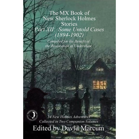 The MX Book of New Sherlock Holmes Stories - Part XII: Some Untold Cases (1894-1902) - Paperback