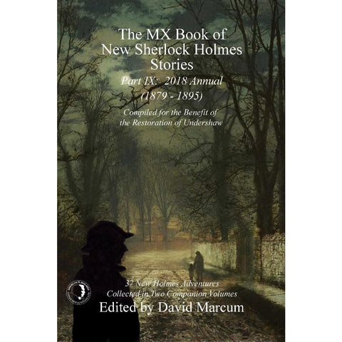 The MX Book of New Sherlock Holmes Stories - Part IX: 2018 Annual (1879-1895) - Hardcover