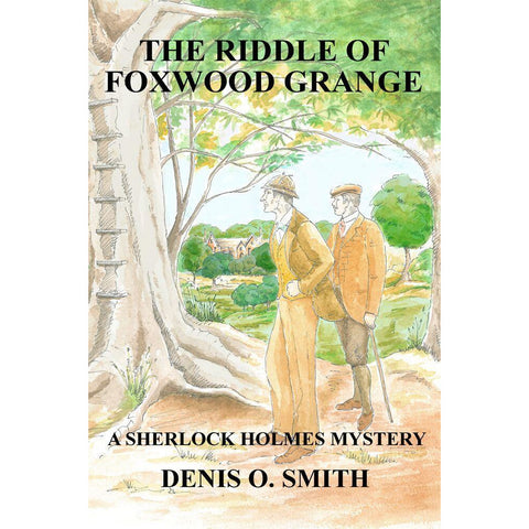 The Riddle of Foxwood Grange - A New Sherlock Holmes Mystery