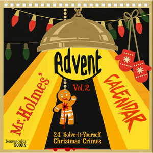 Mr Holmes' Advent Calendar - 24 Solve-it-Yourself Christmas Crimes - Volume 2