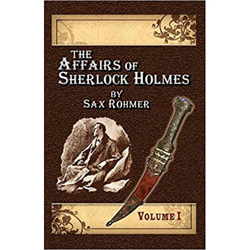 The Affairs of Sherlock Holmes By Sax Rohmer - Volume 1