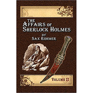 The Affairs of Sherlock Holmes By Sax Rohmer - Volume 2