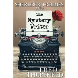 Sherlock Holmes and The Mystery Writer - Sherlock Holmes Books