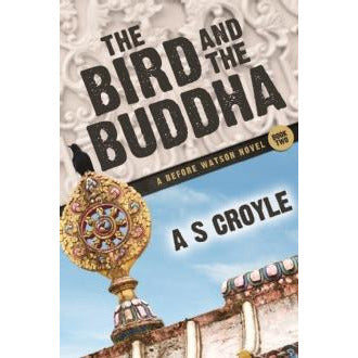 The Bird and The Buddha - A Before Watson Novel - Book Two - Sherlock Holmes Books