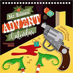 Mr Holmes' Advent Calendar - 24 Solve-it-Yourself Christmas Crimes - Volume 1