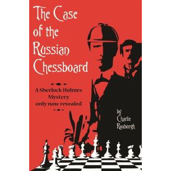 The Case Of The Russian Chessboard: a Sherlock Holmes mystery only now revealed - Sherlock Holmes Books
