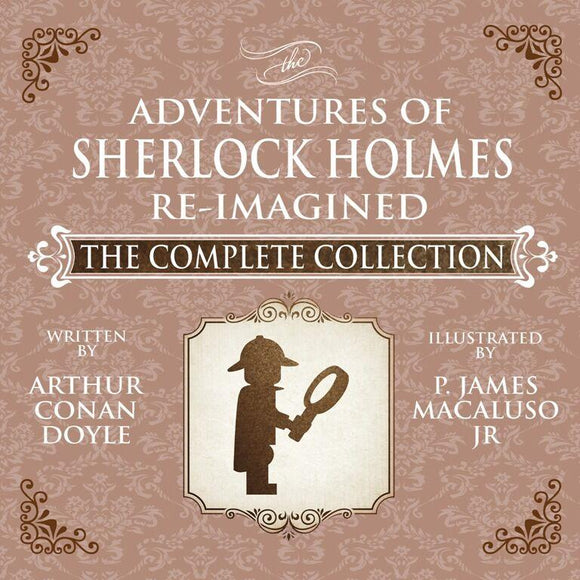 The Adventures of Sherlock Holmes – Re-Imagined — The Complete Collection Hardback