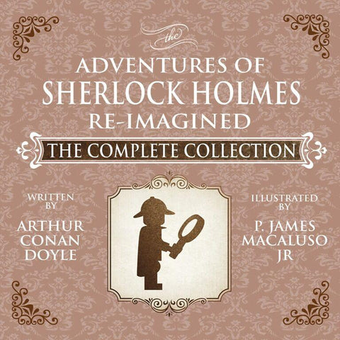 The Adventures of Sherlock Holmes – Re-Imagined — The Complete Collection Paperback