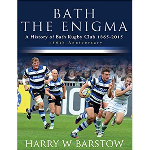 Bath The Enigma : The History of Bath Rugby Club
