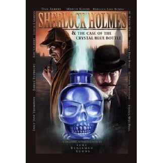 Sherlock Holmes and The Case of The Crystal Blue Bottle - Sherlock Holmes Books