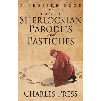 A Bedside Book of Early Sherlockian Parodies and Pastiches - Sherlock Holmes Books