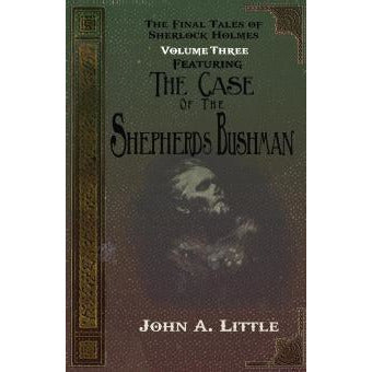 The Final Tales Of Sherlock Holmes - Volume Three - The Shepherds Bushman - Sherlock Holmes Books