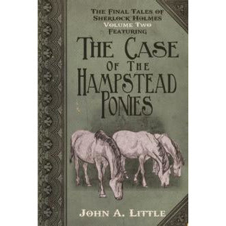 The Final Tales of Sherlock Holmes – Volume 2 – The Hampstead Ponies - Sherlock Holmes Books