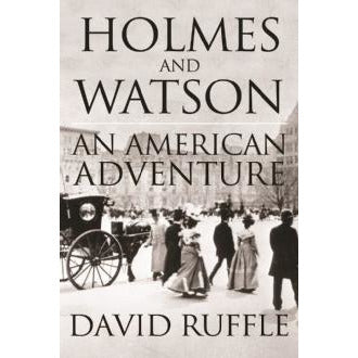 Holmes and Watson – An American Adventure - Sherlock Holmes Books